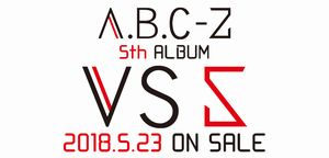 A.B.C-Z「VS 5」